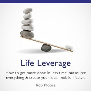 Life Leverage by Rob Moore