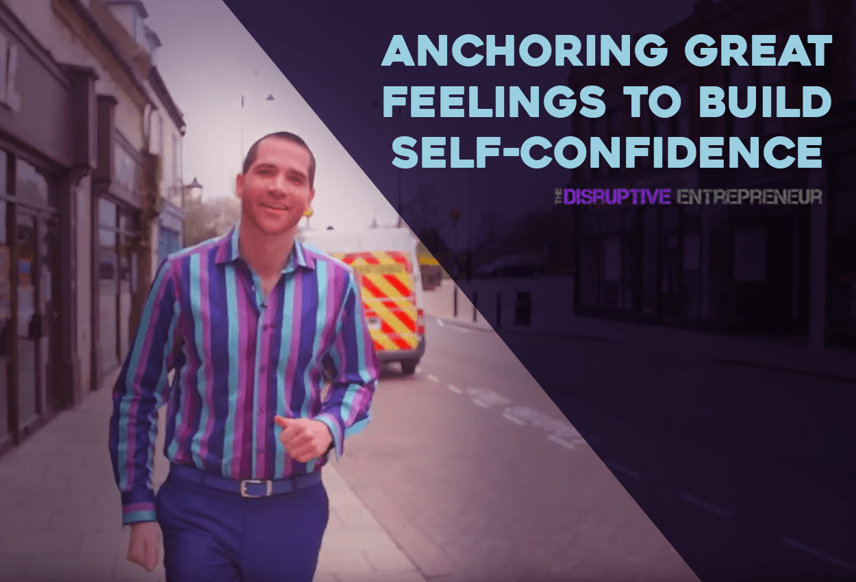 Anchoring great feelings to build self-confidence